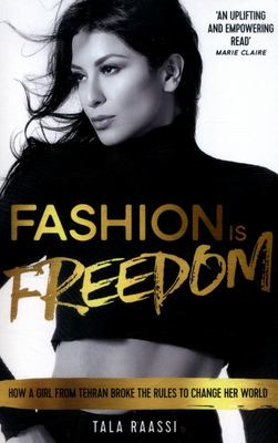 Fashion Is Freedom - A Girl from Tehran and Her Rise to the Catwalk