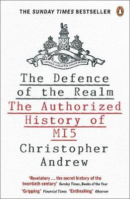 The Defence of the Realm: Authorized history of MI5