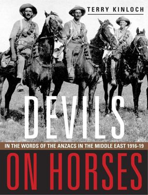 Devils on Horses: In the Words of Anzacs in the Middle East 1916-19