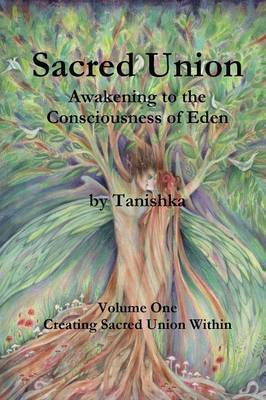 Sacred Union Vol. 1 - Awakening to the Consciousness of Eden