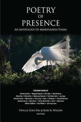 """Poetry of Presence[""""An Anthology of Mindfulness Poems""""]"""