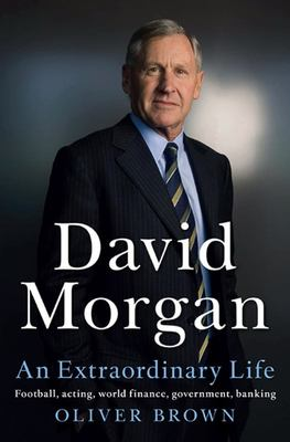 David Morgan: an Extraordinary Life
