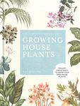 The Kew Gardener's Companion to Growing House Plants