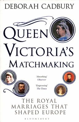 Queen Victoria's Matchmaking - The Royal Marriages That Shaped Europe