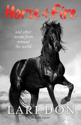 Horse of Fire - Horse Stories from Around the World