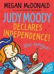 Judy Moody Declares Independence! (#6 Judy Moody)