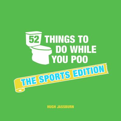 52 Things to Do While You Poo - The Sports Edition