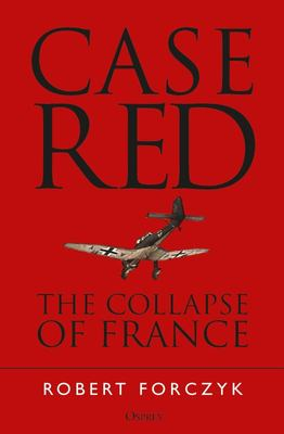 Case Red - The Collapse of France