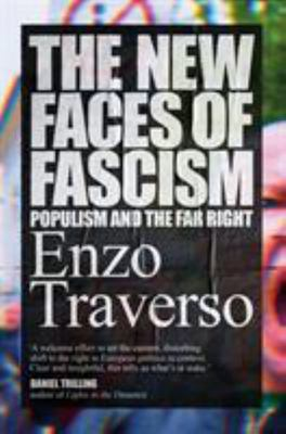 The New Faces of Fascism - Populism and the Far Right