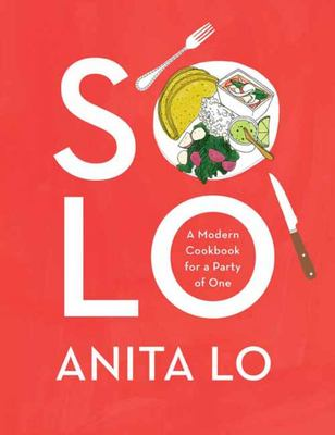 Solo - A Modern Cookbook for a Party of One
