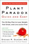 Plant Paradox Quick and Easy: The 30-Day Plan to Lose Weight, Feel Great, and Live Lectin-Free