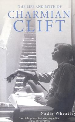 LIFE AND MYTH OF CHARMIAN CLIFT
