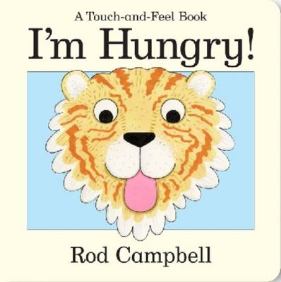 I'm Hungry! (A Touch & Feel Book)