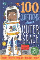 100 Questions about Outer Space - And All the Answers, Too!