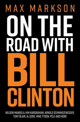 On the Road with Bill Clinton
