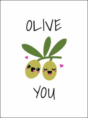Olive You: Punderful Ways to Say 'I Love You'