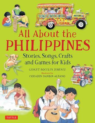 All About the Philippines : Stories, Songs, Crafts and More