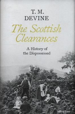 The Scottish Clearances - A History of the Dispossessed