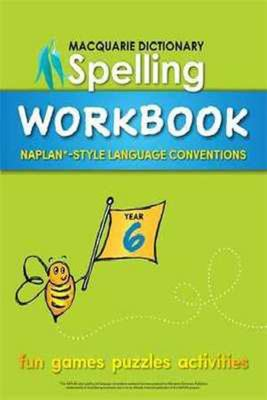 Macquarie Dictionary Spelling Workbook: Year 6