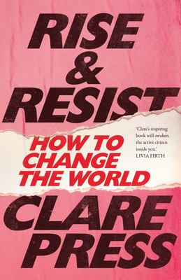 Rise and Resist - How to Change the World