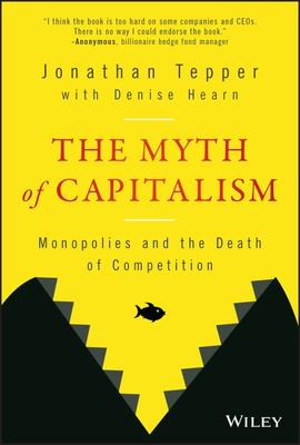 The Myth of Capitalism - Monopolies and the Death of Competition