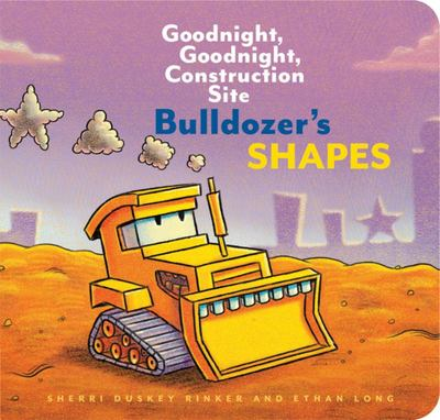 Bulldozer's Shapes (Goodnight Goodnight Construction Site)