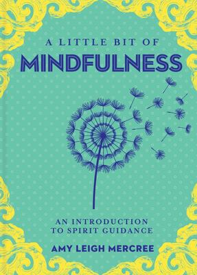 Little Bit of Mindfulness: An Introduction to Being Present