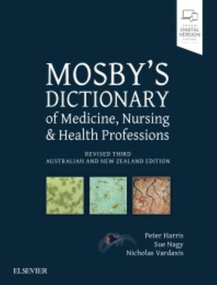 Mosby's Dictionary Of Medicine Nursing And Health Professions - Australian And New Zealand Edition