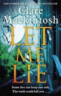 Let Me Lie - The Number One Sunday Times Bestseller
