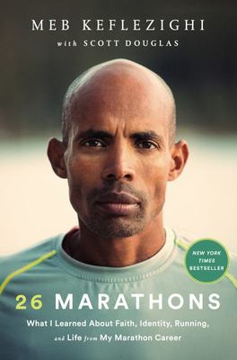 26 Marathons - What I've Learned about Faith, Identity, Running, and Life from Each Marathon I've Run