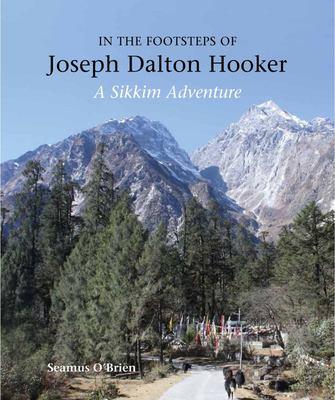 In the Footsteps of Joseph Dalton Hooker