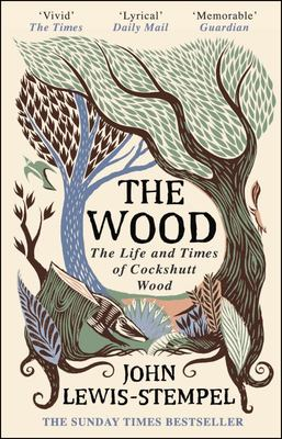 The Wood - The Life and Times of Cockshutt Wood