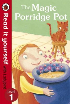 The Magic Porridge Pot (Read it Yourself with Ladybird Level 1)