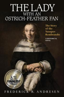 The Lady with an Ostrich-Feather Fan - The Story of the Yusupov Rembrandts