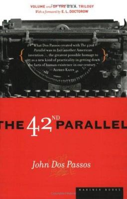 The 42nd Parallel (U.S.A. Trilogy #1)