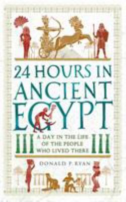 24 Hours in Ancient Egypt - A Day in the Life of the People Who Lived There