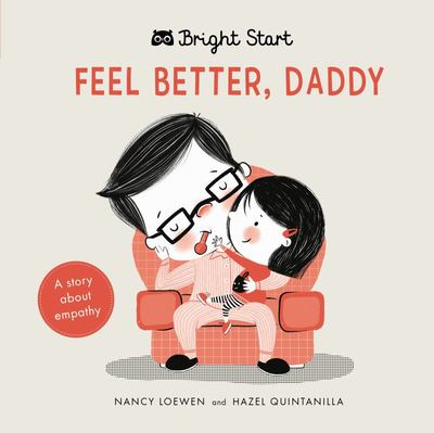 Feel Better, Daddy: A Story about Empathy (Board)