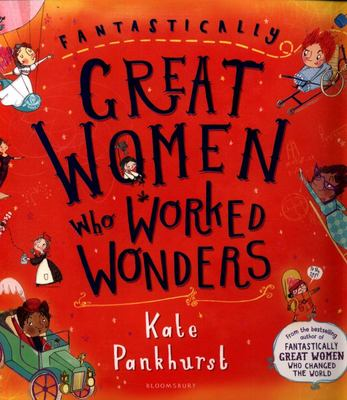 Fantastically Great Women Who Worked Wonders (PB)