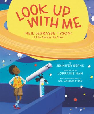 Look up with Me - Neil DeGrasse Tyson: A Life among the Stars