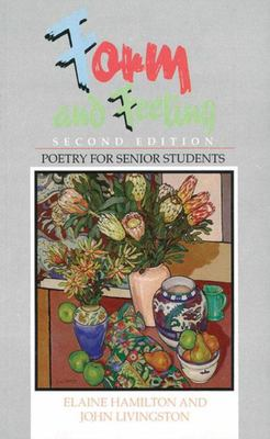 Form and Feeling Second Edition Poetry for senior students