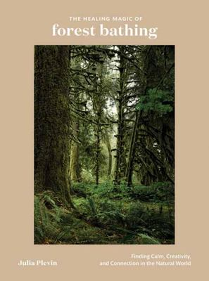 Healing Magic of Forest Bathing