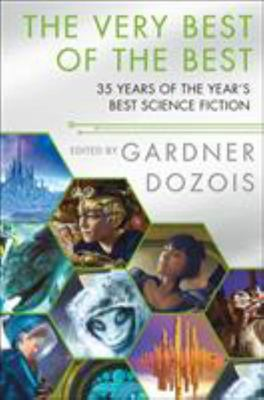 The Very Best of the Best - 35 Years of the Year's Best Science Fiction