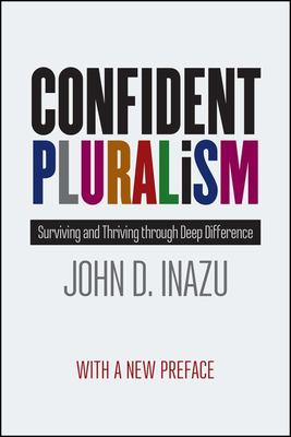 Confident Pluralism - Surviving and Thriving Through Deep Difference
