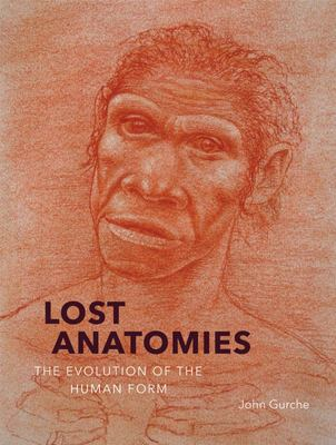 Lost Anatomies - The Evolution of the Human Form