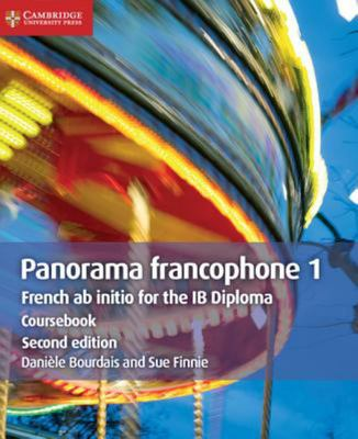Panorama Francophone 1 Coursebook - French Ab Initio for the IB Diploma