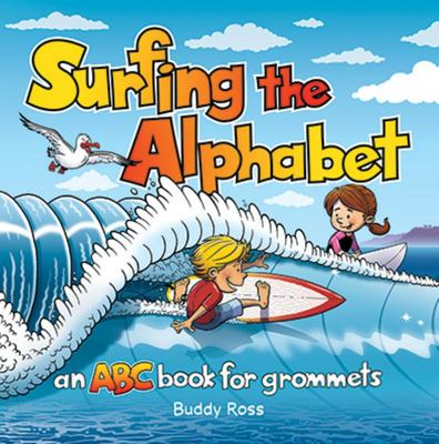 Surfing the Alphabet - An ABC Book for Grommets