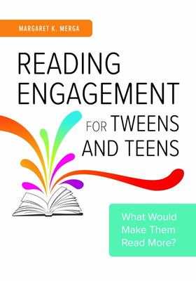 Reading Engagement for Tweens and Teens - What Would Make Them Read More?