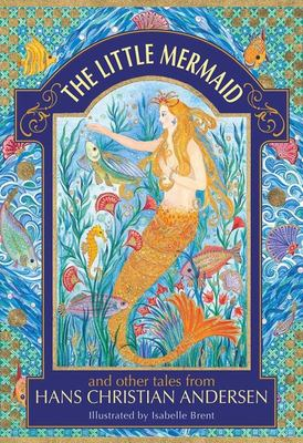Little Mermaid and other tales from Hans Christian Andersen