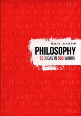 Philosophy : 50 Ideas in 500 Words