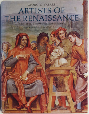 Artists of the Renaissance - A Selection from Lives of the Artists